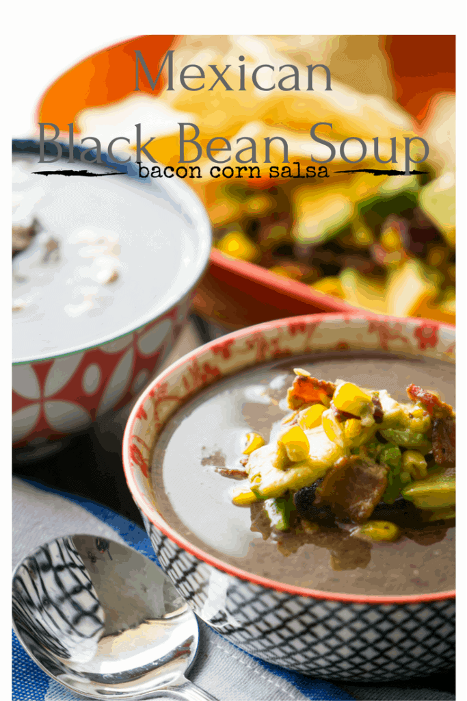Mexican style black bean soup with quick bacon corn salsa - easy to make!