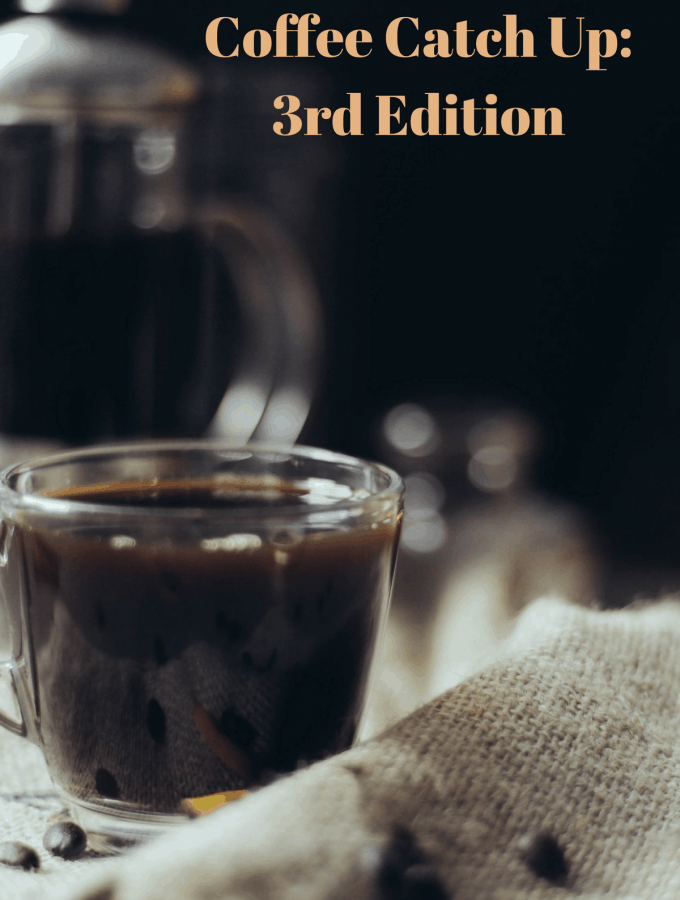 Coffee Catch Up: 3rd Edition