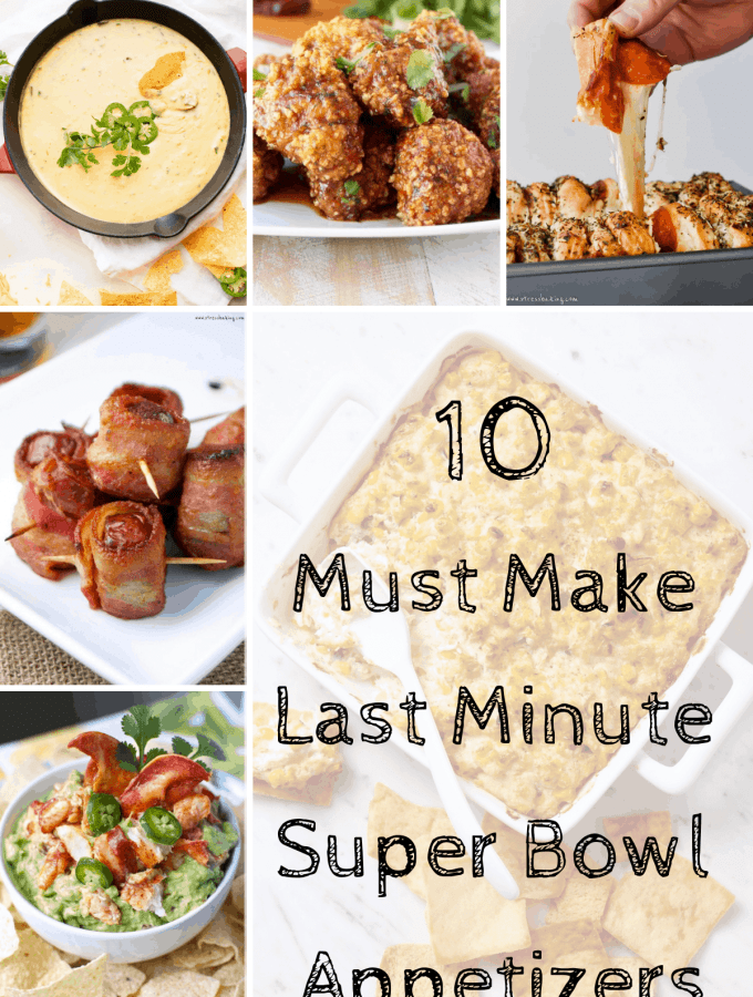 10 Must Make Last Minute Super Bowl Appetizers