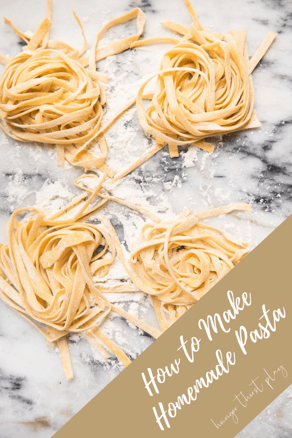 How To Make Homemade Pasta Hunger Thirst Play