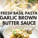 collage of basil pasta with brown butter sauce