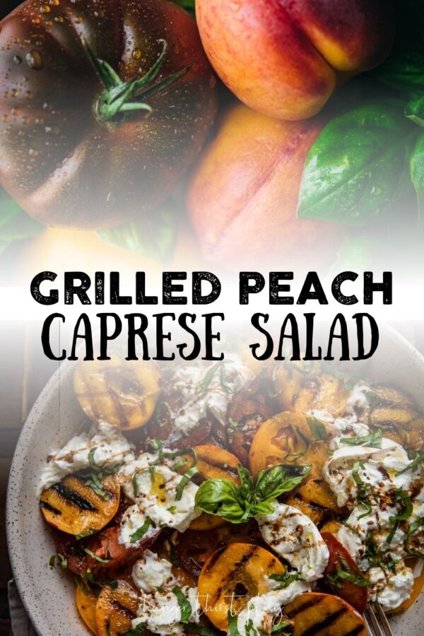 collage of photos for grilled peach caprese salad